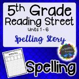 5th Grade Reading Street | Spelling | Writing Activity | UNITS 1-6
