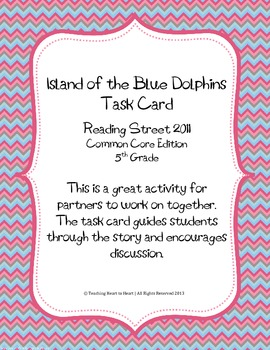 5th Grade Reading Street Task Card-Island of the Blue Dolphins (CC Edition 2011)