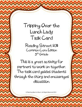 5th Grade Reading Street Task Card-Tripping Over the Lunch Lady (CCEdition 2011)