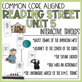 5th Grade Reading Street Unit 5 Trifolds (Common Core Edition 2011)