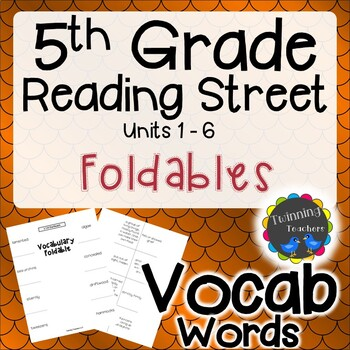 5th Grade Reading Street Vocabulary Foldables UNITS 1-6