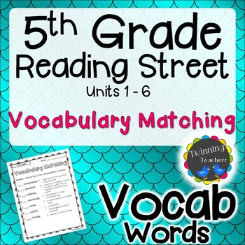 5th Grade Reading Street Vocabulary Matching UNITS 1-6