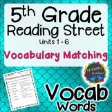 5th Grade Reading Street Vocabulary Matching UNITS 1-6