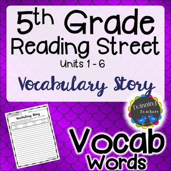 5th Grade Reading Street Vocabulary - Writing Activity UNITS 1-6