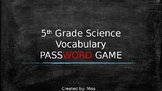 5th Grade SCIENCE STAAR Vocabulary PASSWORD TABOO GAME!!!