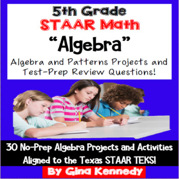 5th Grade STAAR Algebra, 30 Enrichment Projects and 30 Tes