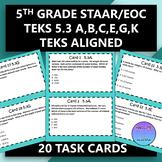 5th Grade STAAR EOC TEK Aligned Task Cards 5.3 A,B,C,E,G,K