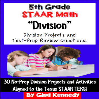 5th Grade STAAR Math Division, 30 Enrichment Projects and Test Prep Problems