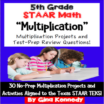 5th Grade STAAR Math Multiplication, 30 Enrichment Projects & Test Prep Problems