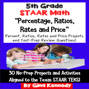 5th Grade STAAR Math Percent, Ratios and Rates Enrichment Projects & Problems