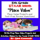 5th Grade STAAR Place Value, 30 Enrichment Projects and 30 Test-Prep Problems!