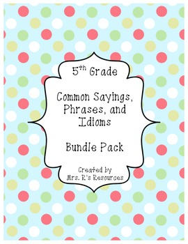 5th Grade Sayings, Phrases, and Idioms BUNDLE PACK