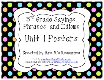 5th Grade Sayings, Phrases, and Idioms Unit 1 POSTERS
