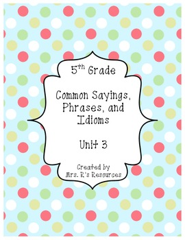 5th Grade Sayings, Phrases, and Idioms Unit 3