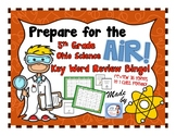 5th Grade Science AIR Test Prep Keyword BINGO! (Ohio new learning standards)