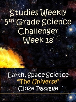 5th Grade Science Challenger~Studies Weekly~ The Universe~ Cloze Passage and Key