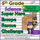 5th Grade Science Escape Challenge: Category 1 Matter and