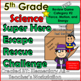 5th Grade Science Escape Challenge: Category 2 Force, Moti