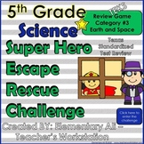5th Grade Science Escape Challenge: Category 3 Earth and S