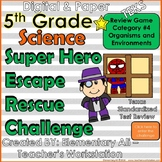 5th Grade Science Escape Challenge: Category 4 Organisms and Environments (TEKS)