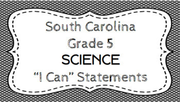 5th Grade Science I Can Statements - South Carolina Standards