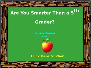 5th Grade Science Review (Version 2) - Are You Smarter ? PowerPoint Game