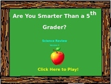 5th Grade Science Review (Version 2) - Are You Smarter ? P