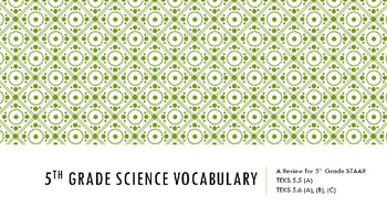 5th Grade Science STAAR Vocabulary Review TEKS 5.5 (A), 5.6 (A-C)