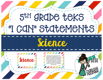 """5th Grade Science TEKS """"I Can"""" Statements"""