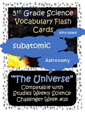 Earth Science: 5th Grade~Universe~Vocabulary Flash Cards~S