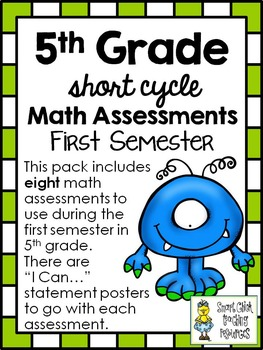 5th Grade Short Cycle MATH Assessments ~ First Semester (8 Total Assessments)