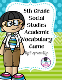 5th Grade Social Studies Academic Vocabulary Game