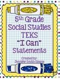 "Fifth Grade Social Studies TEKS ""I Can"" Statements"