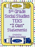 "Fifth Grade Social Studies TEKS ""I Can"" Statements"