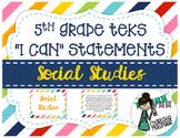 "5th Grade Social Studies TEKS ""I Can"" Statements"