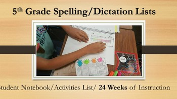 5th Grade Spelling/Dictation Lists-Student Notebook! (24 weeks)