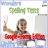 5th Grade Wonders Spelling Tests Google Forms Distance Learning