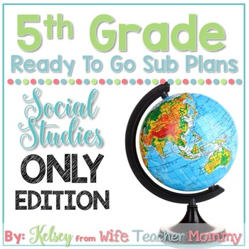 5th Grade Sub Plans Social Studies Only Edition **PRE-ORDER**