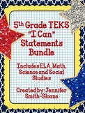 "Fifth Grade TEKS ""I Can"" Statements Bundle- All 4 Core Subjects"