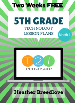 5th Grade Technology Lesson Plans FREE Two Weeks