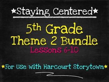 5th Grade Theme 2 Bundle - Harcourt Storytown Lessons 6-10