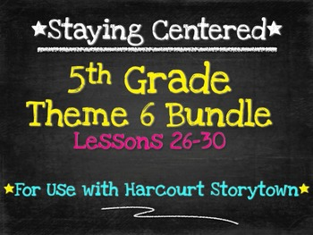 5th Grade Theme 6 Bundle  Harcourt Storytown Lessons 26-30