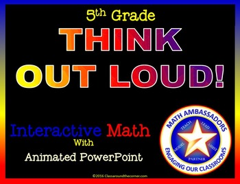 """5th Grade """"Think Out Loud"""" Interactive Math"""