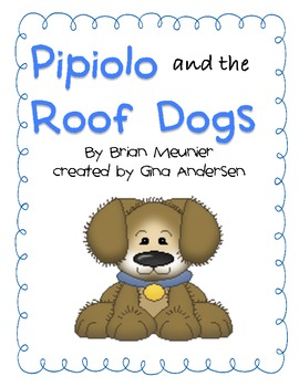 "5th Grade Treasures Reading Unit 1 Week 5 ""Pipiolo and the Roof Dogs"""