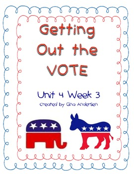 "5th Grade Treasures Reading Unit 4 Week 3 ""Getting Out the Vote"""