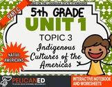 5th Grade - Unit 1 Topic 3 - Indigenous Cultures - Native