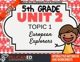 5th Grade - Unit 2 Topic 1 – European Explorers – Part A