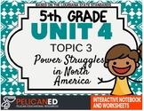 5th Grade - Unit 4 Topic 3 - Power Struggles in North America