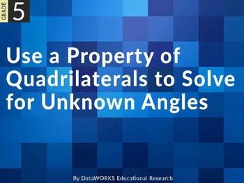 Use Properties of Quadrilaterals to solve for unknown angles