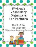 5th Grade Vocabulary Partner Organizers--Wonders Reading Series Unit 2